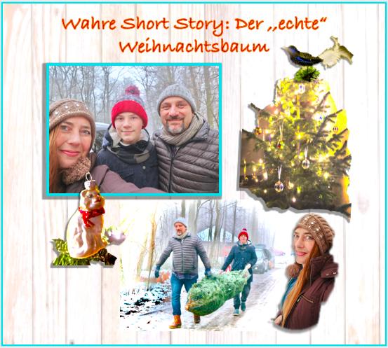 """Wahre Short Story: Der ,,echte"""" Weihnachtsbaum"""